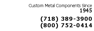 Custom Metal Components Since 1945